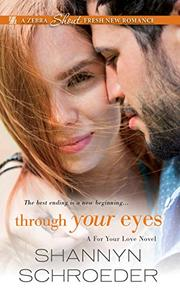THROUGH YOUR EYES by Shannyn Schroeder