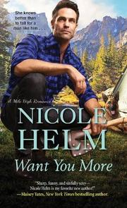 WANT YOU MORE  by Nicole Helm