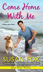 COME HOME WITH ME  by Susan Fox