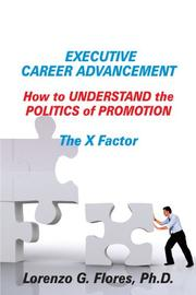 EXECUTIVE CAREER ADVANCEMENT by Lorenzo G. Flores