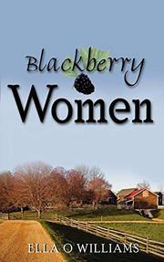 Blackberry Women by Ella Williams