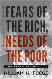 THE FEARS OF THE RICH, THE NEEDS OF THE POOR by William H. Foege