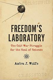 FREEDOM'S LABORATORY by Audra J. Wolfe