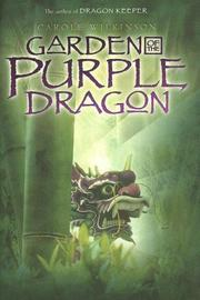 GARDEN OF THE PURPLE DRAGON by Carole Wilkinson