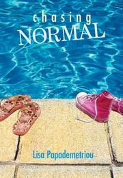 CHASING NORMAL by Lisa Papademetriou