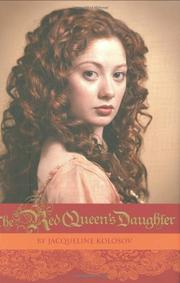 THE RED QUEEN'S DAUGHTER by Jacqueline Kolosov
