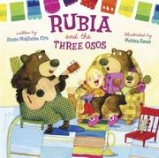 RUBIA AND THE THREE <i>OSOS</i> by Susan Middleton Elya