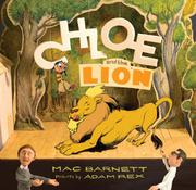 CHLOE AND THE LION by Mac Barnett