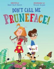 DON'T CALL ME PRUNEFACE! by Janet Reed Ahearn