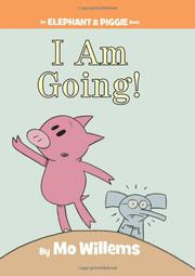 I AM GOING! by Mo Willems