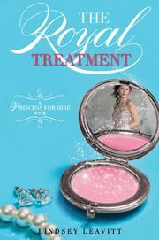 THE ROYAL TREATMENT by Lindsey Leavitt