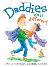 DADDIES DO IT DIFFERENT by Alan Lawrence Sitomer