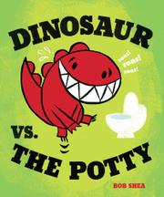 DINOSAUR VS. THE POTTY by Bob Shea