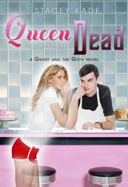 QUEEN OF THE DEAD by Stacey Kade