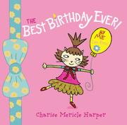 HOW TO HAVE THE BEST BIRTHDAY EVER! by Charise Mericle Harper