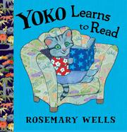 YOKO LEARNS TO READ by Rosemary Wells