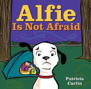 ALFIE IS NOT AFRAID by Patricia Carlin