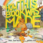 HOW THIS BOOK WAS MADE by Mac Barnett
