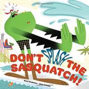 DON'T SPLASH THE SASQUATCH! by Kent Redeker