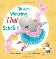 YOU'RE WEARING THAT TO SCHOOL? by Lynn Plourde