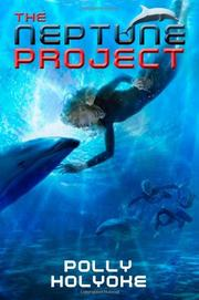 THE NEPTUNE PROJECT by Polly  Holyoke