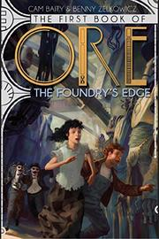 THE FOUNDRY'S EDGE by Cam Baity