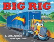 BIG RIG by Jamie A. Swenson