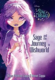 SAGE AND THE JOURNEY TO WISHWORLD by Shana Muldoon Zappa
