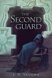 THE SECOND GUARD by J.D. Vaughn
