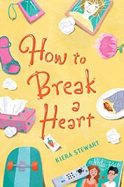HOW TO BREAK A HEART by Kiera Stewart