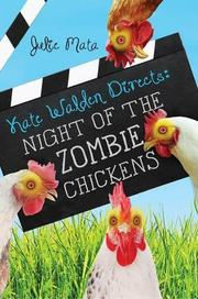 NIGHT OF THE ZOMBIE CHICKENS by Julie Mata