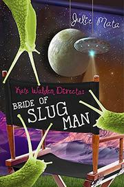 BRIDE OF SLUG MAN by Julie Mata