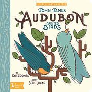 JOHN JAMES AUDUBON PAINTED BIRDS by Kate Coombs