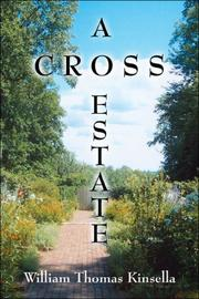 A CROSS ESTATE by William Thomas Kinsella