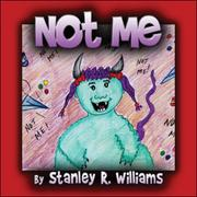NOT ME by Stanley Williams
