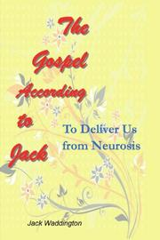 THE GOSPEL ACCORDING TO JACK by Jack Waddington