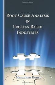 ROOT CAUSE ANALYSIS IN PROCESS-BASED INDUSTRIES by Menachem Horev