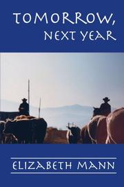 TOMORROW, NEXT YEAR by Elizabeth Mann