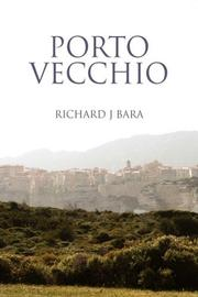 PORTO VECCHIO by Richard J. Bara