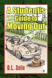 A STUDENT'S GUIDE TO MOVING OUT by D.L. Selin