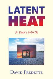 LATENT HEAT by David Fredette