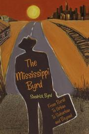 THE MISSISSIPPI BYRD by Shedrick Byrd