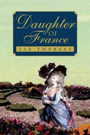 DAUGHTER OF FRANCE by Liz Forrest