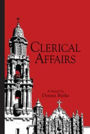 CLERICAL AFFAIRS by Dennis Burke