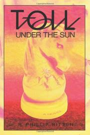 TOIL UNDER THE SUN by R. Phillip Ritter