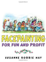 Facepainting For Fun and Profit by Suzanne Robbie Hay