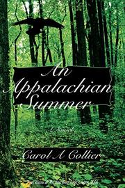 AN APPALACHIAN SUMMER by Carol A. Collier