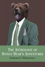THE ANTHOLOGY OF STINGY BEAR'S ADVENTURES by Edward C. Whisenant