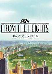 FROM THE HEIGHTS by Douglas J. Vaughn
