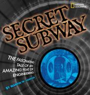 THE SECRET SUBWAY by Martin W. Sandler